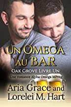 Un omega au bar: Une romance Alpha Omega MPreg (Oak Grove (French) t. 1)