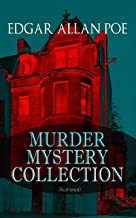 MURDER MYSTERY COLLECTION (Illustrated): The Masque of the Red Death, The Murders in the Rue Morgue, The Mystery of Marie Roget, The Devil in the Belfry, ... Gold Bug, The Fall of the House of Usher…
