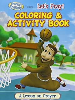 Brother Francis - Let's Pray Coloring & Activity Book - Lord Teach Me to Pray - Teach Kids - How to Pray - How to Serve - Our Father Prayer Soft Cover