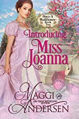 Introducing Miss Joanna (Once a Wallflower Book 2) Kindle Edition