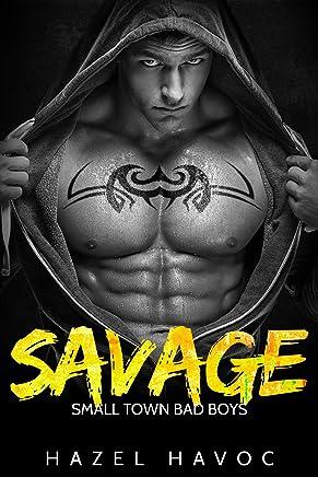 Savage (Small Town Bad Boys Book 1)