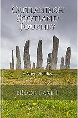 Outlandish Scotland Journey: eBook Part 1 (English Edition) Kindle Ausgabe