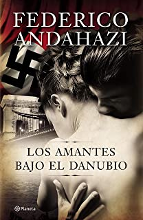 Los amantes bajo el Danubio (Spanish Edition)