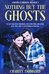 Nothing but the Ghosts: Coffee and Ghosts 3 Kindle Edition