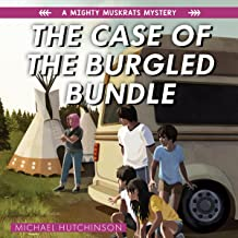The Case of the Burgled Bundle: The Mighty Muskrats Mystery Series, Book 3
