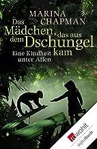 Das Mädchen, das aus dem Dschungel kam: Eine Kindheit unter Affen (German Edition)