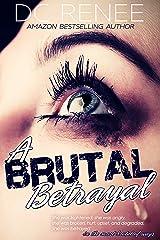 A Brutal Betrayal Kindle Edition
