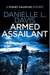 Armed Assailant (A Sydney Valentine Mystery Book 6) Kindle Edition