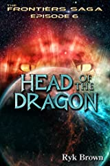 "Ep.#6 - ""Head of the Dragon"" (The Frontiers Saga) Kindle Edition"