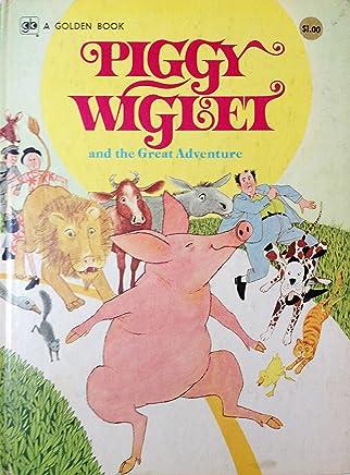 Piggy Wiglet and the Great Adventure Big Golden Book