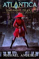 One Night To Kill: An Atlantica Universe Adventure (Valentina Winters Book 2) Kindle Edition