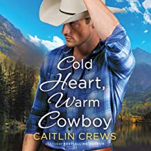 Cold Heart, Warm Cowboy: Cold River Ranch, Book 2