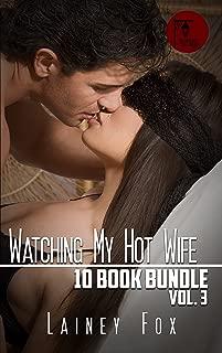 Watching My Hot Wife – 10 Book Bundle Vol 3