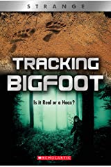 Tracking Big Foot (XBooks: Strange): Is it Real or a Hoax? (X Books: Strange) Kindle Edition