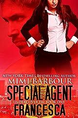 Special Agent Francesca (Undercover FBI Book 1) Kindle Edition