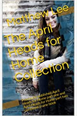 The April Heads for Home Collection: Previously published April Heads for Home part one and April Heads for Home part two combined in one book (English Edition) Format Kindle