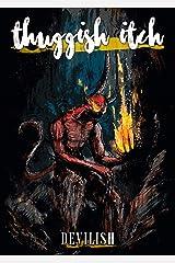 Thuggish Itch: Devilish Kindle Edition