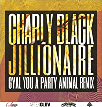 Gyal You A Party Animal (Jillionaire Remix)