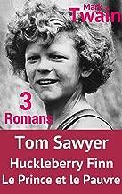 Les Aventures de Tom Sawyer et sa suite, Les Aventures de Huck Finn ( Editions Complètes et illustrations d'époque) + Le Prince et le Pauvre + Plus fort ... Sherlock Holmes (nouvelles) (French Edition)