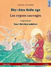 Bầy chim thiên nga – Les cygnes sauvages (tiếng Việt – t. Pháp): Sách thiếu nhi song ngữ dựa theo truyện cổ tích của Hans Christian Andersen (Sefa Picture Books in two languages) (French Edition)