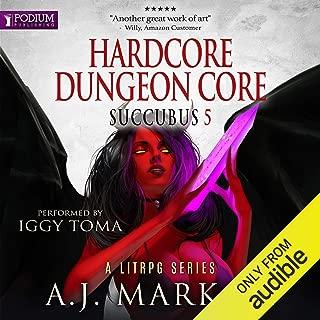 Hardcore Dungeon Core: Succubus, Book 5