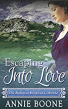 Escaping Into Love: A Sweet Mail Order Bride Story (The Runaway Brides of Colorado Book 1)
