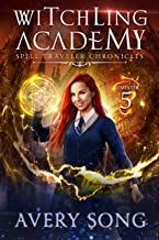 Witchling Academy: Semester Five (Spell Traveler Chronicles Book 5)