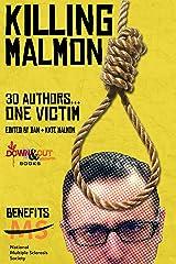 Killing Malmon: 30 Authors…1 Victim Kindle Edition
