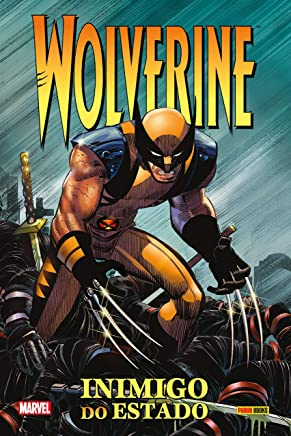 Wolverine. Inimigo do Estado