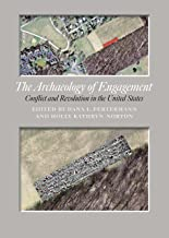 The Archaeology of Engagement: Conflict and Revolution in the United States