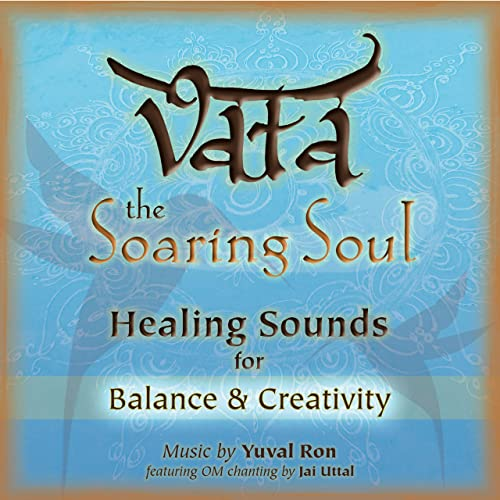 Vata: the Soaring Soul (healing Sounds For Balance & Creativity)