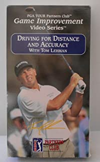 PGA Tour Partners Club Game Improvement Video Series: Driving for Distance and Accuracy with Tom Lehman (1 VHS Tape)