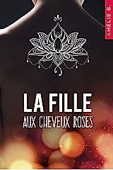La fille aux cheveux roses : Un roman contemporain où amitié, sentiments et suspense vont bouleverser la vie de deux étudiantes que tout oppose Format Kindle