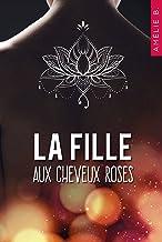 La fille aux cheveux roses : Un roman contemporain où amitié, sentiments et suspense vont bouleverser la vie de deux étudi...