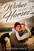 If Wishes Were Horses: An Irish Romance