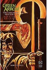 Green Arrow: The Longbow Hunters Saga Omnibus Vol. 1 Hardcover
