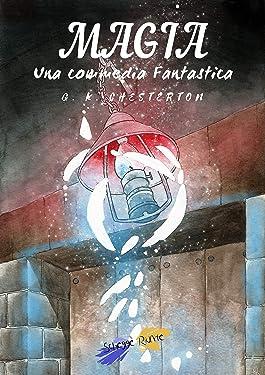 Magia: Una commedia fantastica (Italian Edition)