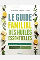 Le guide familial des huiles essentielles Broché