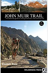 John Muir Trail: The Essential Guide to Hiking America's Most Famous Trail Kindle Edition