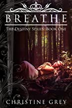 Breathe (The Destiny Series Book 1) (English Edition)