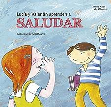 Lucia y Valentín aprenden a saludar (Buenas Maneras) (Spanish Edition)