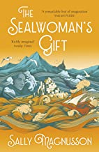 The Sealwoman's Gift: the Zoe Ball book club novel of 17th century Iceland (English Edition)
