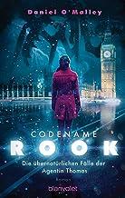 Codename Rook - Die übernatürlichen Fälle der Agentin Thomas: Roman (German Edition)