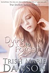 Dying to Forget (The Station Book 1) Kindle Edition