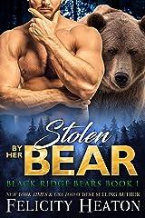 Stolen by her Bear (Black Ridge Bears Shifter Romance Series Book 1) Kindle Edition