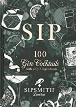 Sip: 100 gin cocktails with just three ingredients