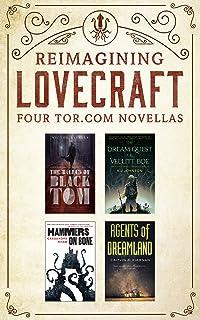Reimagining Lovecraft: Four Tor.com Novellas: (The Ballad of Black Tom, The Dream-Quest of Vellit Boe, Hammers on Bone, Ag...