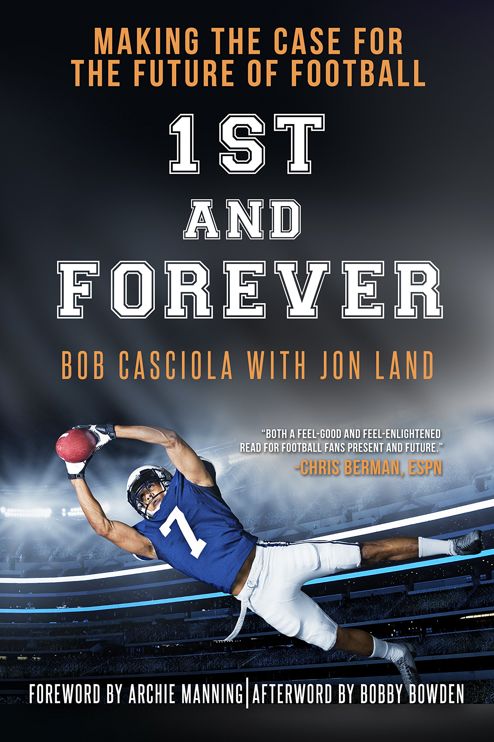 1st And Forever: Making The Case For The Future Of Football (English Edition)