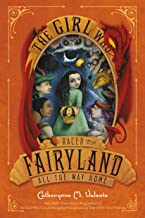The Girl Who Raced Fairyland All the Way Home (Fairyland, 5)