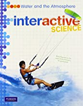 MIDDLE GRADE SCIENCE 2011 WATER AND THE ATMOSPHERE STUDENT EDITION (Interactive Science)